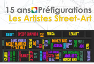 15 ans Préfigurations : Les artistes du STREET ART