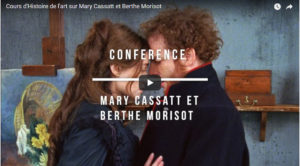 Vidéo HDA, Mary Cassatt et Berthe Morisot