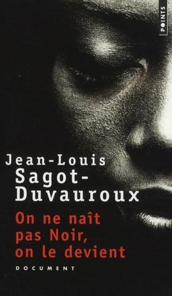 sagotDuvauroux - on ne nait pas noir