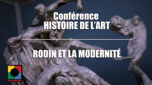 """NOS VIDÉOS HDA : """"Rodin et la modernité"""""""