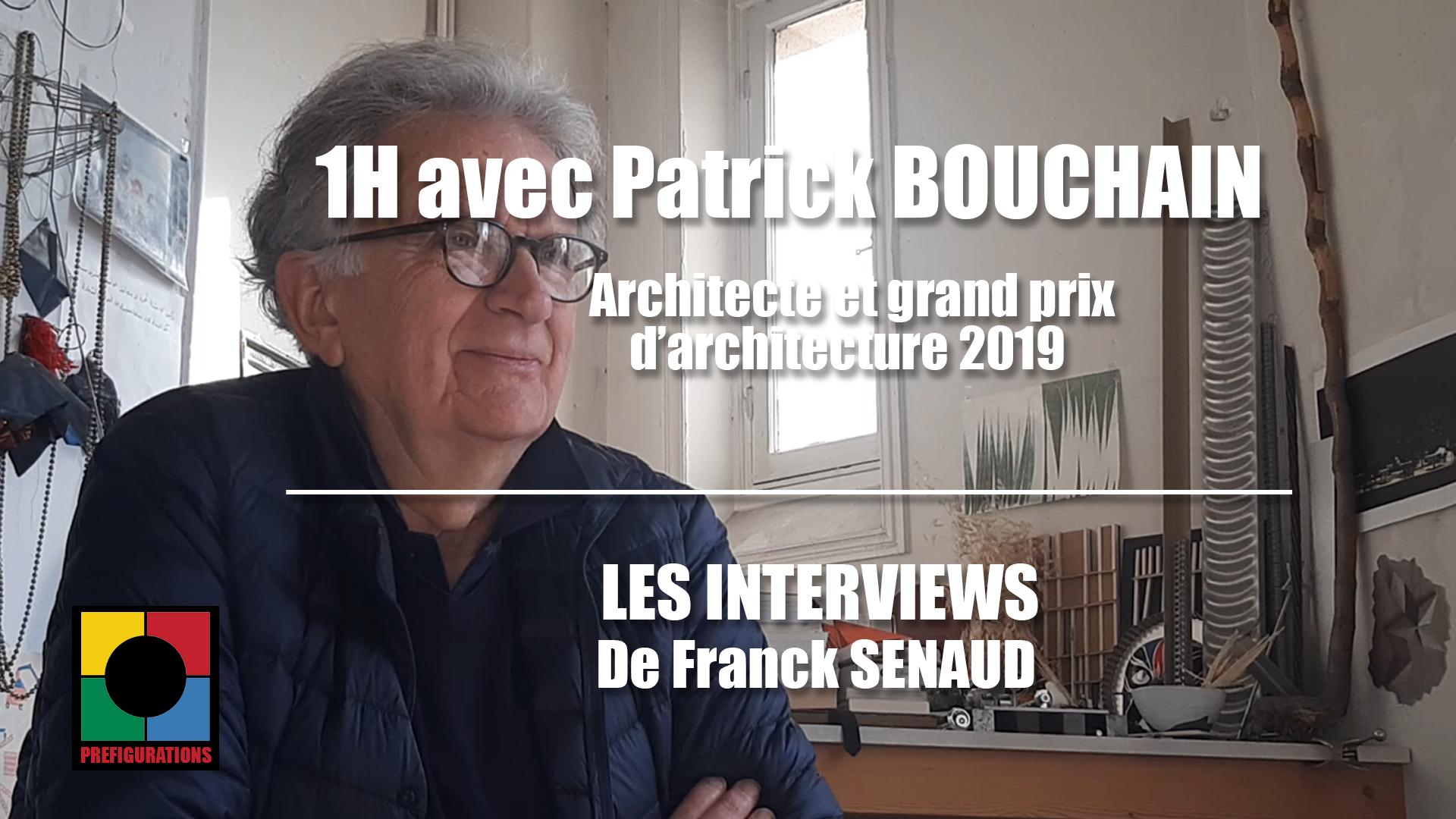 1H-avec-Patrick-BOUCHAIN-architecte2019