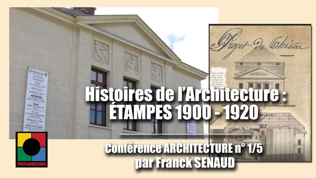Nos vidéos HISTOIRES DE L'ARCHITECTURE : Etampes (1900 – 1920) et Evry ville nouvelle (1970)