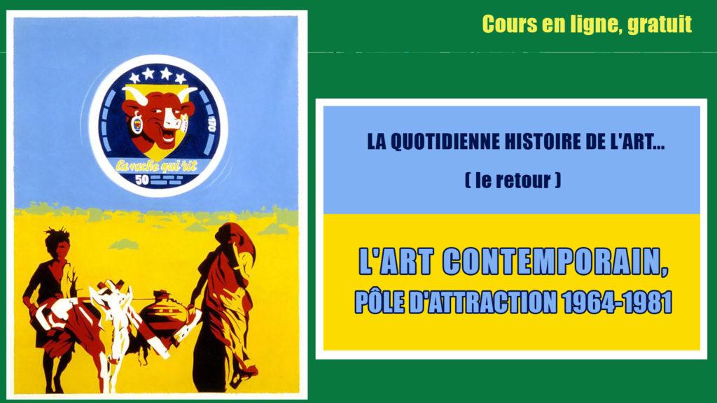 La quotidienne HDA : L'ART CONTEMPORAIN, PÔLE D'ATTRACTION 1964-1981, à partir du Lundi 4 Janvier 2021