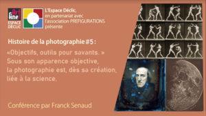 """Conférence Histoire de la PHOTO n°5: """"Objectifs. Outils pour savants"""", Samedi 15 mai 2021"""