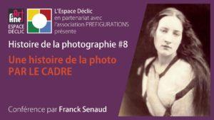 """Conférence Histoire de la photo : N° 8, """"la photo par le cadre"""", samedi 11 septembre 2021"""